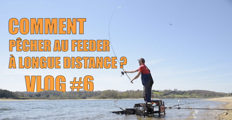 Photo de Comment pêcher au feeder à longue distance ? VLOG #6